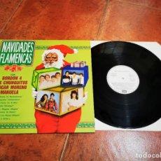 Discos de vinilo: NAVIDADES FLAMENCAS LP VINILO PROMO 1984 BORDON 4 LOS CHUNGUITOS AZUCAR MORENO MANUELA. Lote 265841269