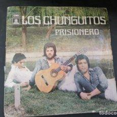 Discos de vinilo: LOS CHUNGUITOS (SINGLE) PRISIONERO. Lote 265843629