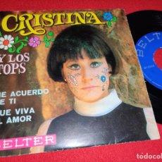 Dischi in vinile: CRISTINA Y LOS TOPS ME ACUERDO DE TI/QUE VIVA EL AMOR 7 SINGLE 1969 BELTER. Lote 265845564