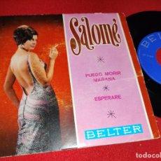 Dischi in vinile: SALOME PUEDO MORIR MAÑANA/ESPERARE 7 SINGLE 1968 BELTER. Lote 265845939