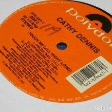 Discos de vinilo: MUSICA ELECTRONICA MAKINA MAXI SINGLE CATHY DENNIS TOUCH ALL NIGHT LONG NO HAY TAPA DISCO OK. Lote 265850544