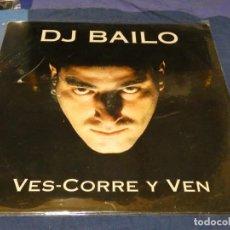 Discos de vinilo: MUSICA ELECTRONICA MAXI SINGLE DJ BAILO VES CORRE Y VEN BUEN ESTADO. Lote 265858044