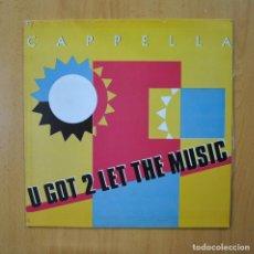 Disques de vinyle: CAPPELLA - U GOT 2 LET THE MUSIC - MAXI. Lote 265914523