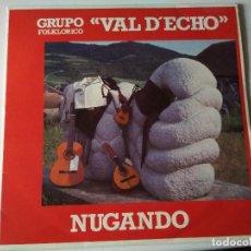 Discos de vinilo: VAL D,ECHO NUGANDO 1992 GRUPO FOLKLORICO,HUESCA. Lote 265916358