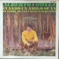 Discos de vinilo: SINGLE / ALBERTO CORTEZ - CUANDO UN AMIGO SE VA, 1969. Lote 266022893