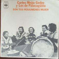 Discos de vinilo: SINGLE / CARLOS MEJIA GODOY Y LOS DE PALACAGÜINA - SON TUS PERJUMENES MUJER, 1977. Lote 266023618