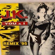 Disques de vinyle: VIN1787 J.K. YOU & I REMIX 95 VINILO SEGUNDA MANO. Lote 266074378