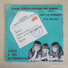Discos de vinilo: LAS TRILLIZAS DE ORO - CARTA A LOS ASTRONAUTAS / SI VAS PARA CHILE - RARISIMO SINGLE ARGENTINO. Lote 266292473