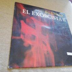 Discos de vinilo: D. J. SATANIC-EL EXORCISTA II. MAXI. Lote 266302608