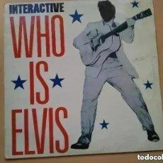 Discos de vinilo: WHO IS ELVIS - INTERACTIVE (MX) 1992. Lote 266333623