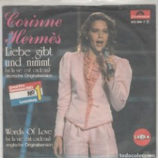 Discos de vinilo: 45 GIRI CORINNE HERMES LIEBE GIBT UND NIMMT (SI LA VIE EST CADEAU /WORDS OF LOVE GRAND PRIX EUROVII. Lote 266504588