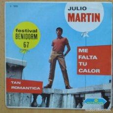 Discos de vinilo: JULIO MARTIN - ME FALTA TU CALOR - SINGLE. Lote 266511903