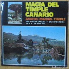 Discos de vinilo: ANDRES MACIAS - MAGIA DEL TIMPLE CANARIO + 3 - EP. Lote 266512018