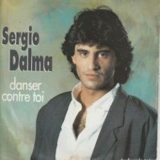 Discos de vinilo: 45 GIRI SERGIO DALMA DANSER CONTRE TOI CN RECORDS PASTEL 1991 STAMPA BELGA GRAND PRIX. Lote 266548853