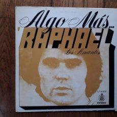 Disques de vinyle: RAPHAEL - ALGO MÁS DE RAPHAEL - LOS AMANTES - EDICIÓN VENEZOLANA. Lote 266550798