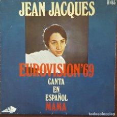 Discos de vinilo: SINGLE / JEAN JACQUES CANTA EN ESPAÑOL - MAMA, EUROVISION 69. Lote 266570598