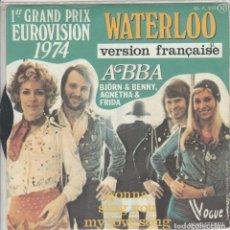 Disques de vinyle: 45 GIRI ABBA WATERLOO LABEL VOGUE 1ER GRAND PRIX EUROVISION 1974 FRENCH VERSION VERSION FRANÇAISE V. Lote 266572668