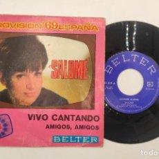 """Discos de vinilo: VINILO DE 7 PULGADAS DE SALOMÉ QUE CONTIENE """"VIVO CANTANDO"""" Y """"AMIGOS, AMIGOS"""".. Lote 266734468"""