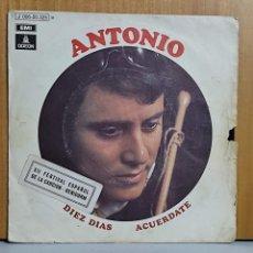Discos de vinilo: ANTONIO - DIEZ DÍAS + ACUÉRDATE - EMI (1970). Lote 266742728