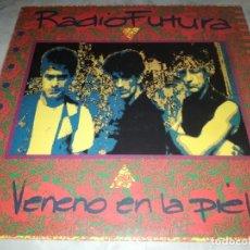 Disques de vinyle: RADIO FUTURA-VENENO EN LA PIEL-CONTIENE ENCARTE. Lote 266796864