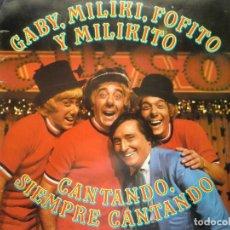 Disques de vinyle: LP GABY, MILIKI, FOFITO Y MILIKITO: CANTANDO, SIEMPRE CANTANDO (1980) LOS PAYASOS DE LA TELE. Lote 266813474