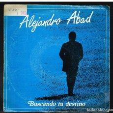 Disques de vinyle: ALEJANDRO ABAD - BUSCANDO TU DESTINO / EL VAGO IDEAL - SINGLE 1986 - PROMO. Lote 266888004