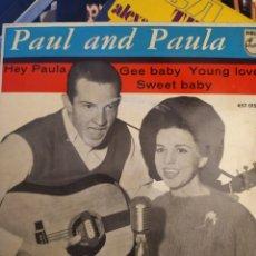 Discos de vinilo: PAUL AND PAULA: HEY PAULA , GEE BABY , YOUNG LOVERS , SWEET BABY ED ESPAÑA 1963. Lote 266939809