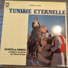 Disques de vinyle: DISCO VINILO LP TUNISIE ETERNELLE CHANTS ET DANSES ENREGISTRÉS EN TUNISIE PAR GÉRARD KRÉMER TUNEZ. Lote 266946639