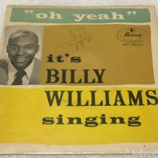 Dischi in vinile: EP OH YEAH IT'S BILLY WILLIAMS SINGING - ASK ME NO QUESTIONS Y OTROS TEMAS - PEDIDO MINIMO 7. Lote 266981539