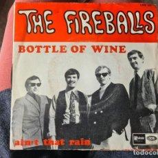 Disques de vinyle: VINILO THE FIREBALLS. BOTTLE OF WINE. AINÞ THAT RAIN. Lote 267015479