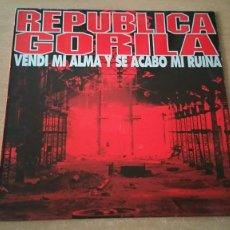 Discos de vinilo: LP MAXI REPUBLICA GORILA VENDÍ MI ALMA SE ACABO MI RUINA ARIOLA 1993 SPAIN. Lote 267085139
