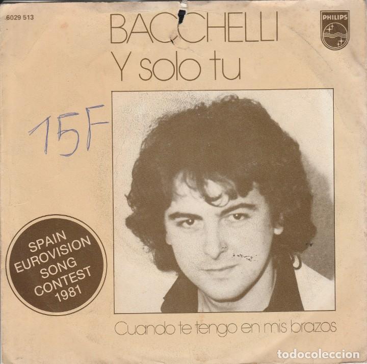 45 GIRI BACCHELLI Y SOLO TU /SPAIN EUROVISION SONG CONTEST 1981 MADE IN HOLLAND UNO STRAPPO IN ALTO (Música - Discos - Singles Vinilo - Festival de Eurovisión)