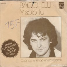 Discos de vinilo: 45 GIRI BACCHELLI Y SOLO TU /SPAIN EUROVISION SONG CONTEST 1981 MADE IN HOLLAND UNO STRAPPO IN ALTO. Lote 267172764