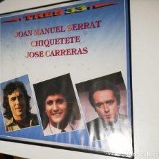 Discos de vinilo: TRES 33 (VOL 8) : JOAN MANUEL SERRAT, CHIQUETETE, JOSÉ CARRERAS (VINILO). Lote 267288314