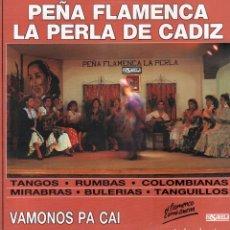 """Discos de vinilo: PEÑA FLAMENCA """"LA PERLA DE CADIZ"""" - VAMONOS PA CAI / TANGOS, RUMBAS.../ LP PASARELA 1991 RF-9623. Lote 267328244"""