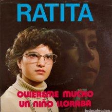 Discos de vinilo: RATITA. QUIÉREME MUCHO - UN NIÑO LLORABA. Lote 267331659