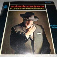 Discos de vinilo: ANTONIO MAIRENA-LA LLAVE DE ORO DEL CANTE FLAMENCO. Lote 267406519