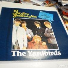 Discos de vinilo: LP DOBLE THE YARDBIRDS 23 ALL TIMES GREATEST HITS CHARLY 1985 SPAIN ÚNICO LEER (PROBADOS SEMINUEVOS). Lote 267411674