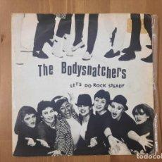 Discos de vinilo: THE BODYSNATCHERS - LET'S DO ROCK STEADY - SINGLE SPAIN SKA 1980 PORTADA UNICA RARO. Lote 267417859
