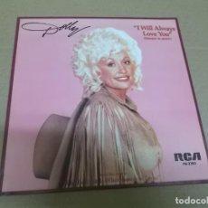 Discos de vinilo: DOLLY PARTON (SINGLE) I WILL ALWAYS LOVE YOU AÑO 1982 - PROMOCIONAL. Lote 267458454