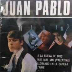 Discos de vinilo: JUAN PABLO ** ALA BUENA DE DIOS* MAI MAI MAI VALENTINA* LLORANDO EN LA CAPILLA* J'AIME **. Lote 267462964
