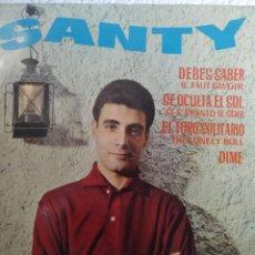 Discos de vinilo: SANTY** THE LONELY BULL * DIME * SE OCULTA EL SOL * DEBES SABER **. Lote 267463214