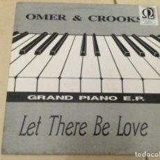 Discos de vinilo: OMER & CROOKS - LET THERE BE LOVE . GRAN PIANO E.P.. Lote 267498039