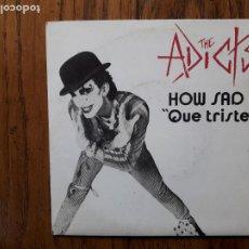 Discos de vinilo: ADICTS - HOW SAD (QUE TRISTE) + YOU'LL NEVER WALK ALONE + TOO YOUNG. Lote 267513779