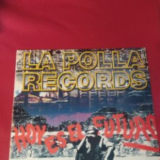Discos de vinilo: LA POLLA RECORDS HOY ES EL FUTURO. Lote 267548339