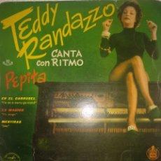 Discos de vinilo: TEDDY RANDAZZO ** PEPITA * EN EL CARROUSEL * ES MAGICO * MENTIRAS **. Lote 267552454