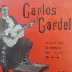 Discos de vinilo: CARLOS GARDEL ** ALMA EN PENA * EL TABERNERO * RIE... PAYASO * MARGARITAS **. Lote 267563084