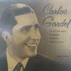 Discos de vinilo: CARLOS GARDEL** POR TUS OJOS NEGROS * GOLONDRINA * ESTUDIANTE * CAMINITO SOLEADO **. Lote 267565334