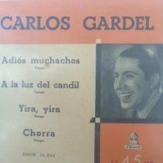 Discos de vinilo: CARLOS GARDEL** YIRA YIRA * CHORRA * ADIÓS MUCHACHOS * A LA LUZ DE UN CANDIL **. Lote 267567429