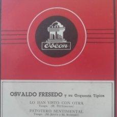Discos de vinilo: OSVALDO FRESEDO Y SU ORQUESTA TÍPICA ** LO HAN VISTO CON OTRA * PATOTERO SENTIMENTAL * + 2 **. Lote 267567904